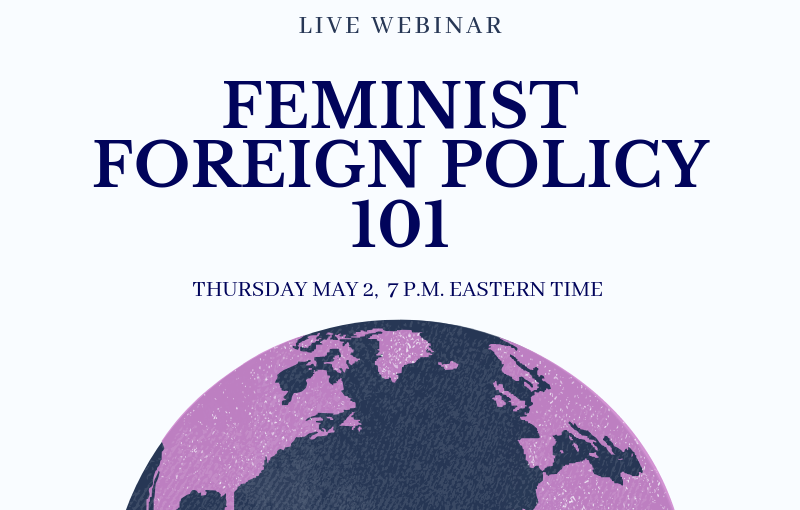 Live Webinar: Feminist Foreign Policy101