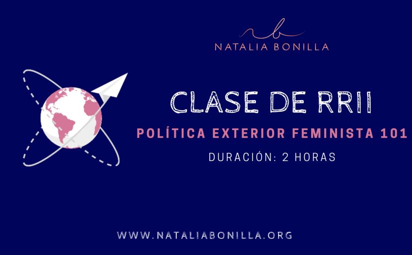 ¡Ya disponible! Clase virtual Política Exterior Feminista101