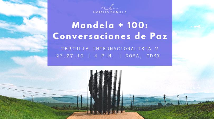 Tertulia Internacionalista V en CDMX: Mandela +100